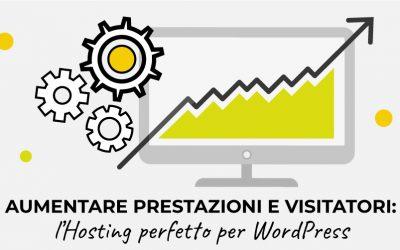 Aumentare prestazioni e visitatori: l'Hosting perfetto per WordPress
