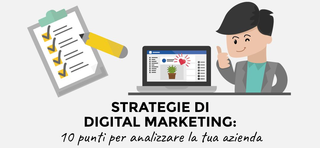 Strategie di digital marketing: 10 punti per analizzare la tua azienda