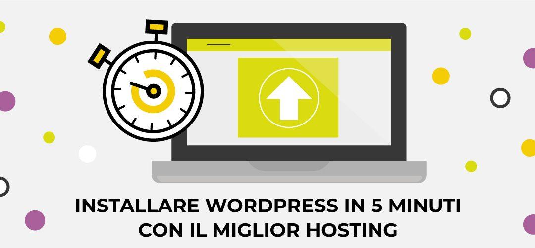Installare WordPress in 5 minuti con il miglior hosting