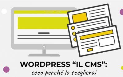 """WordPress """"Il CMS"""": ecco perché lo sceglierai"""